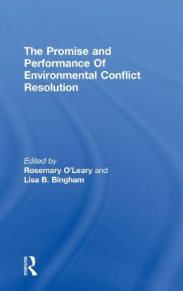 The Promise and Performance of Environmental Conflict Resolution