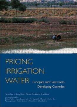 Pricing Irrigation Water: Principles and Cases from Developing Countries