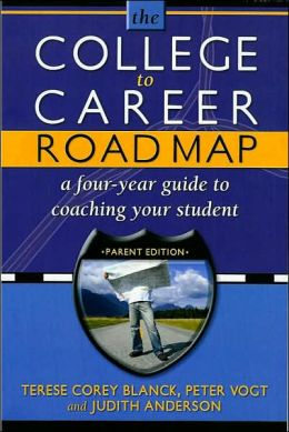 College to Career Roadmap: A Four Year Guide to Coaching Your Student