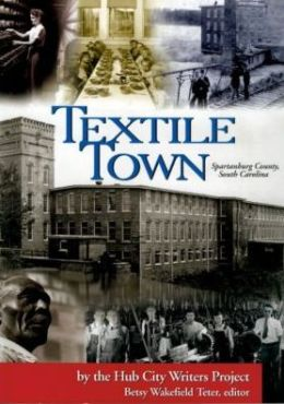 Textile Town: Spartanburg County, South Carolina