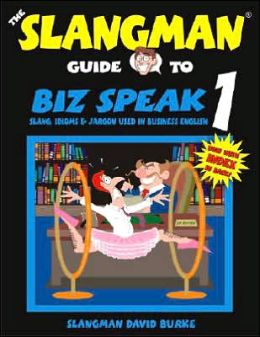 Biz Speak 1: Slang, Idioms and Jargon Used in Business English