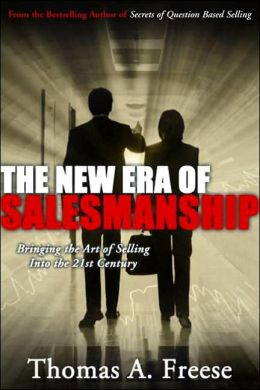The New Era of Salesmanship: Bringing the Art of Selling into the 21st Century