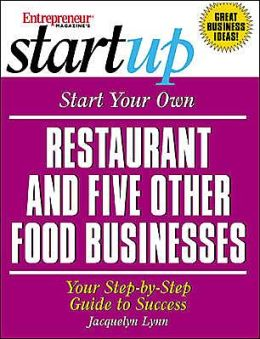 Start Your Own Restaurant (and Five Other Food Businesses)