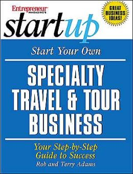 Start Your Own Specialty Travel and Tour Business