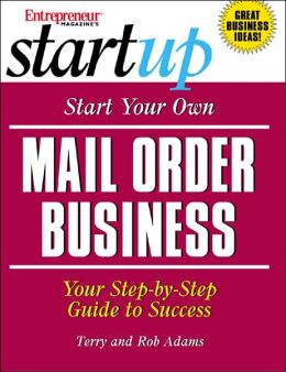 Start Your Own Mail Order Business (Start-Up Series): Your Step-by-Step Guide to Success