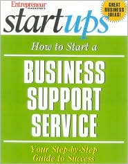 Start Your Own Business Support Service: Your Step-by-Step Guide to Business