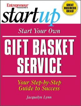 Start Your Own Gift Basket Service (Entrepreneur Magazine's Start up Series)