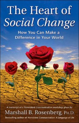 Heart of Social Change: How to Make a Difference in Your World