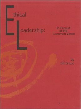 Ethical Leadership: In Pursuit of the Common Good
