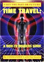 Time Travel: A How to Guide