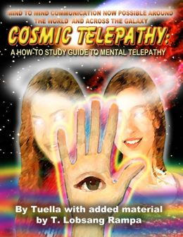 Cosmic Telepathy: A How-To Study Guide to Mental Telepathy