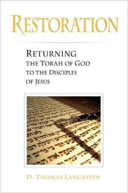 Restoration: Returning the Torah of God to the Disciples of Jesus (eBook)