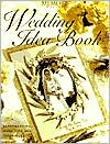 Memory Makers Wedding Idea Book: Scrapbooking Ideas, Tips and Techniques