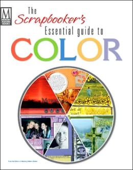 The Scrapbooker's Essential Guide to Color