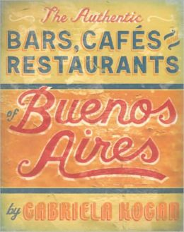 The Authentic Bars and Cafes of Buenos Aires