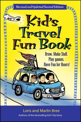 Kid's Travel Fun Book: Draw. Make stuff. Play games. Have fun for hours!