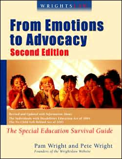 Wrightslaw: The Special Education Survival Guide: from Emotions to Advocacy, 2nd Edition: from Emotions to Advocacy, 2nd Edition