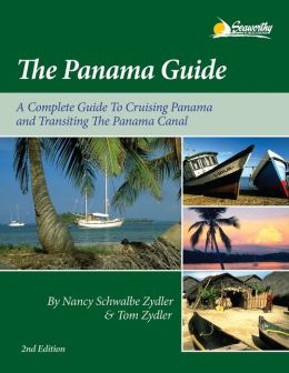 The Panama Guide: A Cruising Guide to the Isthmus of Panama