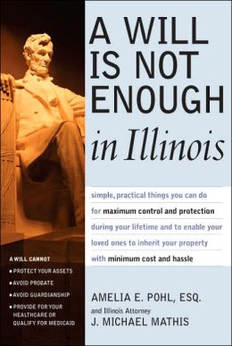Will Is Not Enough in Illinois: What a Will Can and Cannot Do