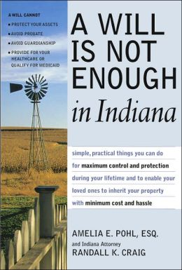 A Will is Not Enough in Indiana