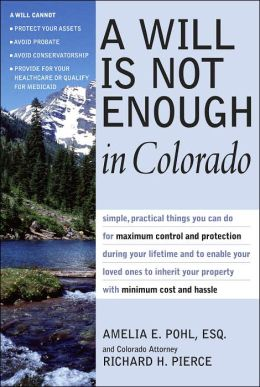 A Will Is Not Enough in Colorado: What a Will Can and Cannot Do