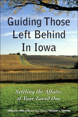 Guiding Those Left behind in Iowa: Legal and Practical Things You Need to Do