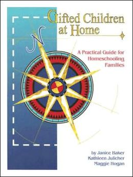 Gifted Children at Home: A Practical Guide for Homeschooling Families
