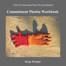 Commitment Phobia Workbook