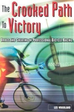 The Crooked Path to Victory: Drugs and Cheating in Professional Bicycle Racing
