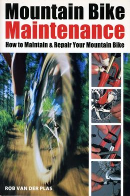 Mountain Bike Maintenance: Maintaining and Repairing the Mountain Bike