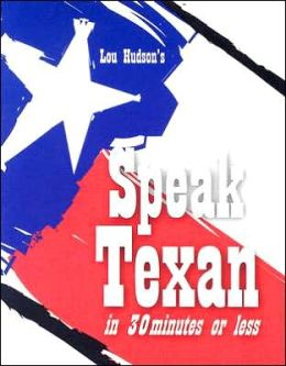 Speak Texan in 30 minutes