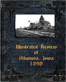 Illustrated Review of Ottumwa, Iowa 1890