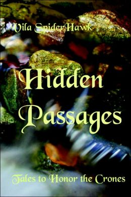 Hidden Passages: Tales to Honor the Crones