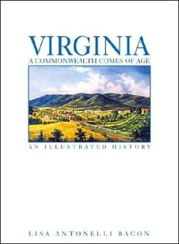 Virginia: A Commonwealth Comes of Age: An Illustrated History