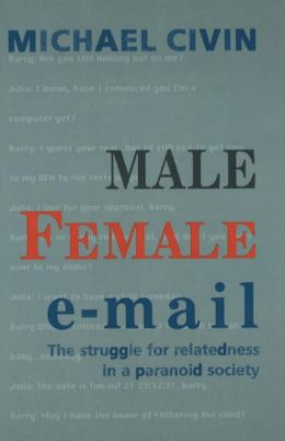 Male Female Email: The Struggle for Relatedness in a Paranoid Society