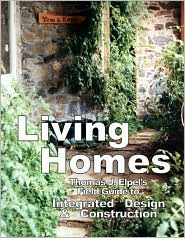 Living Homes: Thomas J. Elpel's Field Guide to Integrated Design and Construction