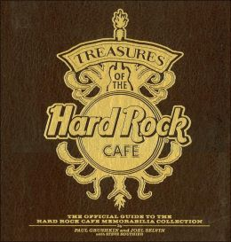Treasures of the Hard Rock Cafe: The Official Guide to the Hard Rock Cafe Memorabilia Collection