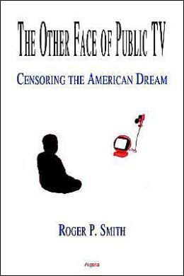 The Other Face of Public Television: Censoring the American Dream