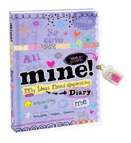 mine! Diary: my ideas need expressing