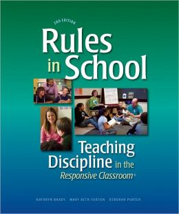 Rules in School, 2nd Ed: Teaching Discipline in the Responsive Classroom