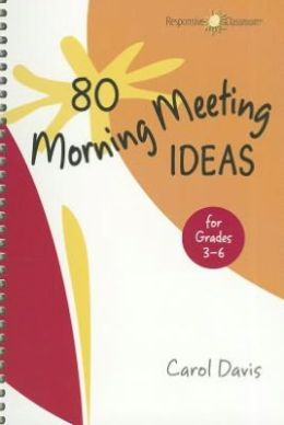 80 Morning Meeting Ideas for Grades 3-6