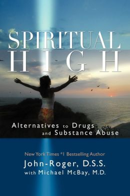 Spiritual High: Alternative to Drugs and Substance Abuse