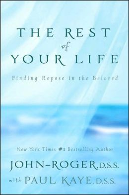 The Rest of Your Life: Finding Repose in the Beloved