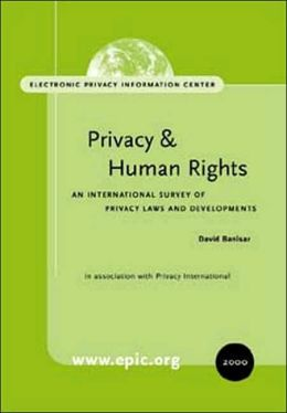 Privacy and Human Rights 2000: An International Survey of Privacy Laws and Developments (Epic 2000)