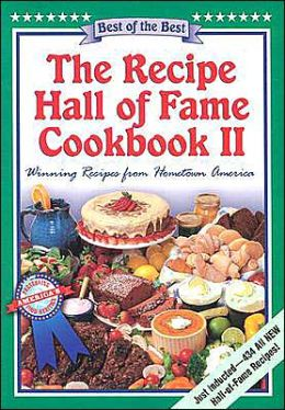 Recipe Hall of Fame Cookbook II: Winning Recipes from Hometown America