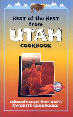 Best of the Best from Utah: Selected Recipes from Utah's Favorite Cookbooks
