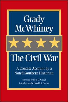 The Civil War: A Concise Account by a Noted Southern Historian