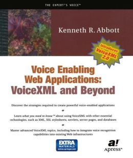 Voice Enabling Web Applications: VoiceXML and Beyond