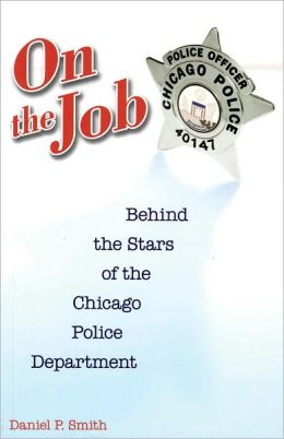 On the Job: Behind the Stars of the Chicago Police Department