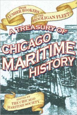 From Lumber Hookers to the Hooligan Fleet: A Treasury of Chicago Maritime History